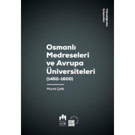 Osmanlı Medreseleri ve Avrupa Üniversiteleri (1450-1600)
