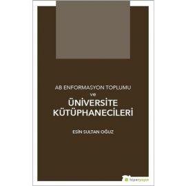 AB Enformasyon Toplumu ve Üniversite Kütüphanecileri