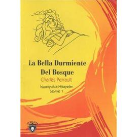 La Bella Durmiente Del Bosque - İspanyolca Hikayeler Seviye 1