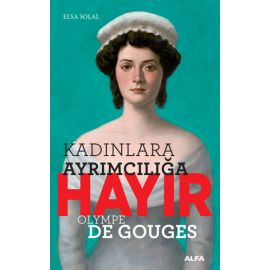 Kadınlara Ayrımcılığa Hayır - Olympe de Gouges