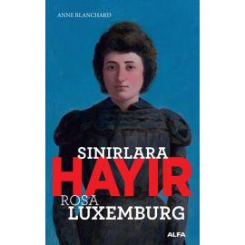 Sınırlara Hayır - Rosa Luxemburg