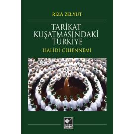 Tarikat Kuşatmasındaki Türkiye - Halidi Cehennemi