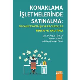 Konaklama İşletmelerinde Satınalma: Organizasyon - İşlemler - Süreçler