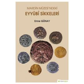 Mardin Müzesi'ndeki Eyyubi Sikkeleri