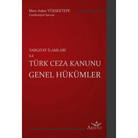 Yargıtay İlamları İle Türk Ceza Kanunu Genel Hükümleri