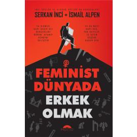 Feminist Dünyada Erkek Olmak