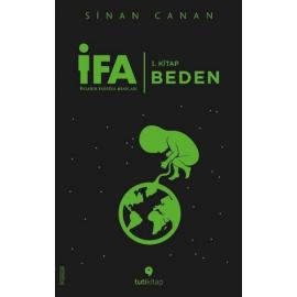 İFA:İnsanın Fabrika Ayarları 1.Kitap - Beden