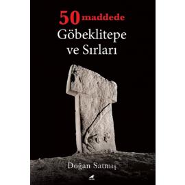 50 Maddede Göbeklitepe ve Sırları