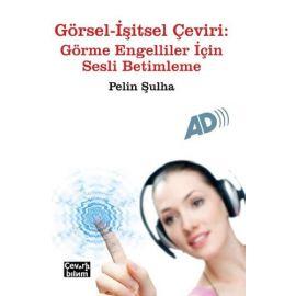 Görsel-İşitsel Çeviri - Görme Engelliler İçin Sesli Betimleme