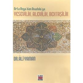 Orta Asya'dan Anadolu'ya Yesevilik, Alevilik, Bektaşilik