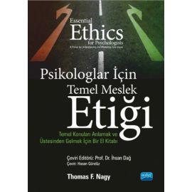 Psikologlar İçin Temel Meslek Etiği - Temel Konuları Anlamak ve Üstesinden Gelmek İçin Bir El Kitabı