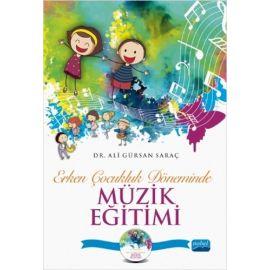 Erken Çocukluk Döneminde Müzik Eğitimi (CD İlaveli)