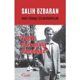 Salih Özbaran - Tarih Fermanla Yazılmaz