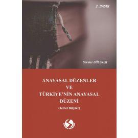 Anayasal Düzenler ve Türkiye'nin Anayasal Düzeni