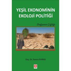 Yeşil Ekonominin Ekoloji Politiği