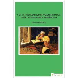 9 ve 14 Yüzyıllar Arası Yazılmış Arapça Tarih Kaynaklarında Terminoloji