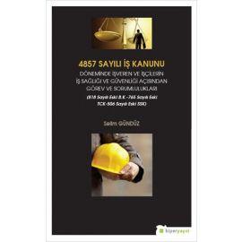 4857 Sayılı İş Kanunu Döneminde İşveren ve İşçilerin İş Sağlığı ve Güvenliği Açısından Görev ve Sorumlulukları