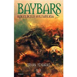 Baybars - Kölelikten Sultanlığa