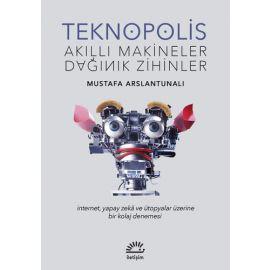 Teknopolis - Akıllı Makineler Dağınık Zihinler