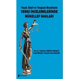 Yasal, İdari ve Yargısal Boyutuyla Vergi İncelemelerinde Mükellef Hakları