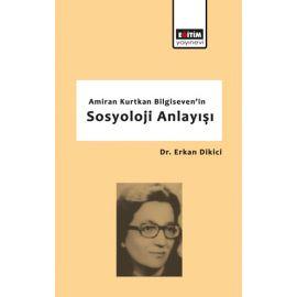 Amiran Kurtkan Bilgiseven'in Sosyoloji Anlayışı