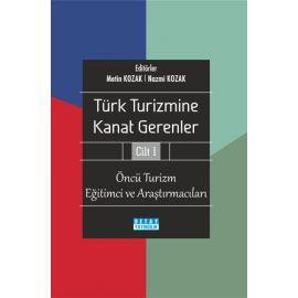 Türk Turizmine Kanat Gerenler Cilt 1