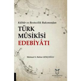 Kültür ve Bestecilik Bakımından Türk Musikisi Edebiyatı