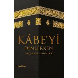 Kabe'yi Dinlerken