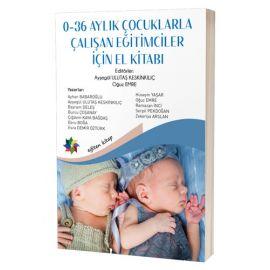 0-36 Aylık Çocuklarla Çalışan Eğitimciler İçin El Kitabı