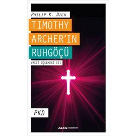 Timothy Archer'ın Ruhgöçü - Valis Üçlemesi III