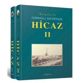 Belgelerle Osmanlı Devrinde Hicaz (2 Cilt) (Ciltli)