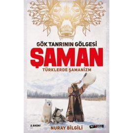 Gök Tanrının Gölgesi Şaman Türklerde Şamanizm