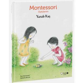 Montessori Öykülerim - Yaralı Kuş