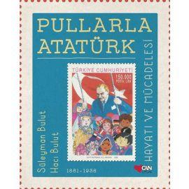 Pullarla Atatürk: Hayatı ve Mücadelesi (Ciltli)