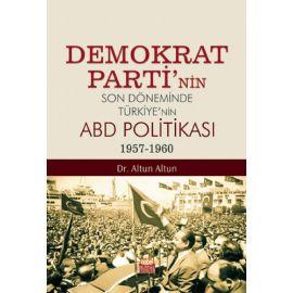 Demokrat Parti'nin Son Döneminde Türkiye'nin ABD Politikası (1957-1960)