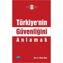 Türkiye'nin Güvenliğini Anlamak
