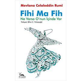 Fihi Ma Fih - Ne Varsa O'nun İçinde Var