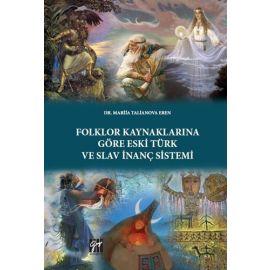 Folklor Kaynaklarına Göre Eski Türk ve Slav İnanç Sistemi