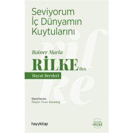 Seviyorum İç Dünyamın Kuytularını – Rainer Maria Rilke'den Hayat Dersleri