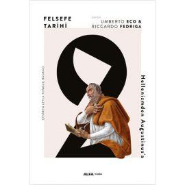 Felsefe Tarihi 2 - Hellenizmden Augustinus'a (Ciltli)