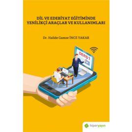 Dil ve Edebiyat Eğitiminde Yenilikçi Araçlar ve Kullanımları