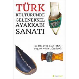 Türk Kültüründe Geleneksel Ayakkabı Sanatı