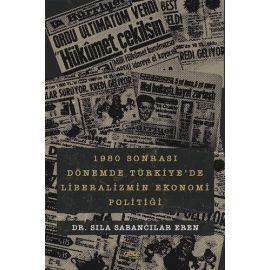 1980 sonrası Dönemde Türkiye'de Liberalizmin Ekonomi Politiği