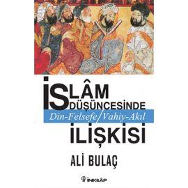 İslam Düşüncesinde Din Felsefe Vahiy Akıl İlişkisi