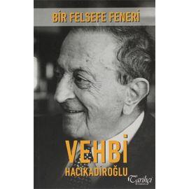 Bir Felsefe Feneri: Vehbi Hacıkadiroğlu