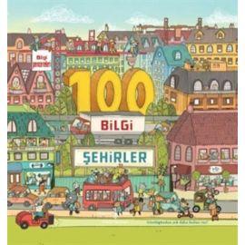 100 Bilgi Şehirler (Ciltli)