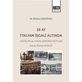 18 Ay İtalyan İşgali Altında Antalya ve Havalisinden Notlar