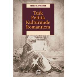 Türk Politik Kültüründe Romantizm