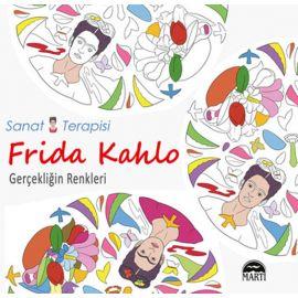 Sanat Terapisi Frida Kahlo - Gerçekliğin Renkleri