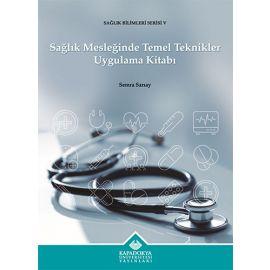 Sağlık Mesleğinde Temel Teknikler Uygulama Kitabı